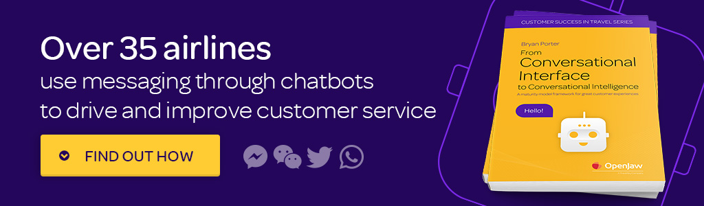 Over 35 airlines are now using messaging through Chatbots to drive revenue and improve customer service.